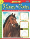 Learn to Draw Horses & Ponies: Learn to Draw and Color 25 Favorite Horse and Pony Breeds, Step by Easy Step, Shape by Simple Shape! - Russell Farrell