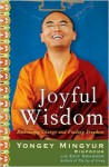 Joyful Wisdom: Embracing Change and Finding Freedom - Yongey Mingyur Rinpoche, Eric Swanson