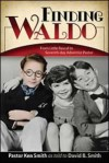Finding Waldo: From Little Rascal to Seventh-Day Adventist Pastor - Darwood Kaye, David Smith