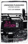 Unknown Pleasures: Inside Joy Division - Peter Hook