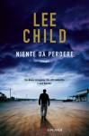 Niente da perdere: Un'avventura di Jack Reacher (Longanesi Azione) (Italian Edition) - Adria Tissoni, Lee Child
