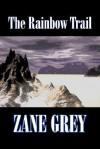 The Rainbow Trail - Zane Grey