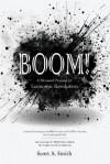Boom: A Measured Proposal for Economic Revolution - Scott Smith