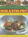 The Best-ever Book of Wok & Stir Fry: 400 Fabulous Asian Recipes with Easy-to-follow Preparation and Cooking Techniques, Shown in More Than 1600 Tempting Step-by-step Photographs - Jenni Fleetwood