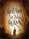 Watcher in the Woods - Robert Liparulo, Joshua Swanson