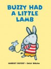 Buzzy Had a Little Lamb - Harriet Ziefert, Emily Bolam Ziefert