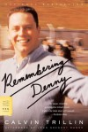 Remembering Denny - Calvin Trillin, John Gregory Dunne