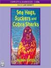 Sea Hags, Suckers and Cobra Sharks - Susan Gates, Judy Bennett