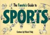 The Fanatic's Guide to Sports - Roland Fiddy