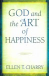 God and the Art of Happiness - Ellen T. Charry