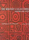 The Writer's Selections: Shaping Our Lives - Kathleen T. McWhorter