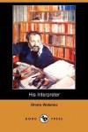 His Interpreter (Dodo Press) - Onoto Watanna