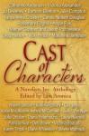 Cast of Characters: A Novelists Inc Anthology - Lou Aronica, Julie Ortolon, Jody Lynn Nye, Catherine Anderson