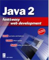 Java 2 Fast & Easy Web Development W/CD [With CDROM] - Andy Harris