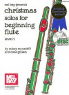Mel Bay's Christmas Solos for Beginning Flute Book/CD Set - Dona Gilliam, Mizzy Mccaskill
