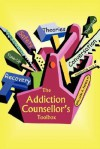 The Addiction Counsellor's Toolbox - William, A. Howatt
