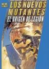 Los Nuevos Mutantes: El Origen de Legión - Chris Claremont