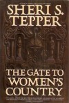 The Gate to Women's Country - Sheri S. Tepper