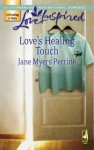 Love's Healing Touch - Jane Myers Perrine