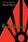 Bad Choices - David Skeen