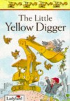 The Little Yellow Digger (First Stories) - Nicola Baxter