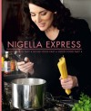 Nigella Express: Good Food Fast - Nigella Lawson
