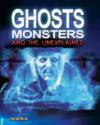 Ghosts, Monsters and the Unexplained - John Guy, Rhiannon Lassiter, John Duncan, J.M. Sertori