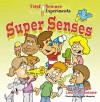 First Science Experiments: Super Senses - Shar Levine, Leslie Johnstone, Steve Harpster