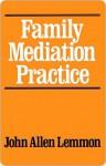 Family Mediation Practice - John Lemmon