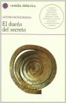 El dueño del secreto - Antonio Muñoz Molina