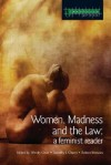 Women, Madness and the Law: A Feminist Reader - Chan Wendy, Robert Menzies, Dorothy E. Chunn, Chan Wendy