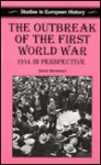 The Outbreak of the First World War: 1914 in Perspective - David Stevenson
