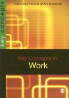Key Concepts in Work - Paul Blyton, Jean Jenkins