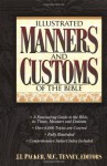 Illustrated Manners And Customs Of The Bible Super Value Edition - Merrill C. Tenney, Howard F. Vos, J.I. Packer