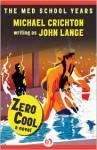 Zero Cool: A Novel - Michael Crichton
