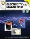 Electricity and Magnetism, Grades 6 - 12: Static Electricity, Current Electricity, and Magnets - John B. Beaver, Don Powers