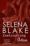 Instructing Adam - Selena Blake