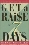 Get a Raise in 7 Days: 10 Salary Savvy Steps to Success - Ron Krannich