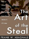 The Art of the Steal - Frank W. Abagnale, Barrett Whitener