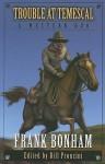Trouble at Temescal: A Western Duo - Frank Bonham, Bill Pronzini