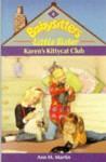 Karen's Kittycat Club (Babysitters Little Sister, #4) - Ann M. Martin