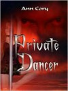 Private Dancer - Ann Cory