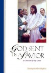 God Sent Us a Savior - Roy Lessin, Chris Hopkins