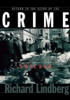 Return to the Scene of the Crime: A Guide to Infamous Places in Chicago - Richard Lindberg
