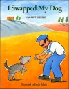 I Swapped My Dog - Harriet Ziefert, Emily Bolam