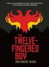 The Twelve-Fingered Boy (Twelve-Fingered Boy Trilogy) - John Hornor Jacobs
