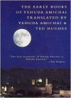 The Early Books - Yehuda Amichai, Ted Hughes