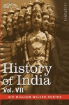 History of India, in Nine Volumes: Vol. VII - From the First European Settlements to the Founding of the English East India Company - William Wilson Hunter, A.V. Williams Jackson
