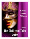 The Girlfriend Tales Series (Volume I) -- Read the individual stories--Toxic Lies and The Ties That Kill - Katrina Parker Williams