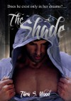 The Shade - Tara S. Wood